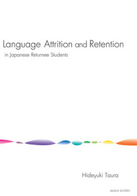 Language Attrition and Retention in Japanese Returnee Students